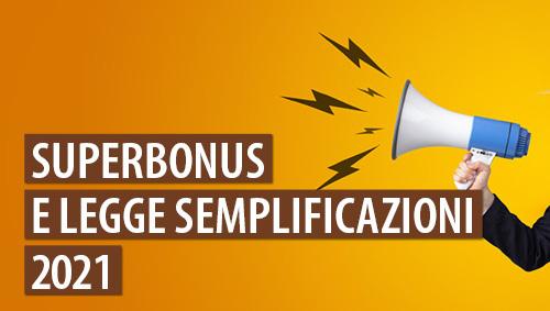 Superbonus: le modifiche della legge semplificazioni 2021 e il testo aggiornato dell'art.119